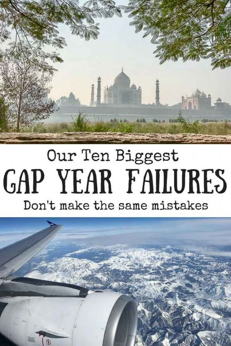 Our Ten Biggest Gap Year Failures