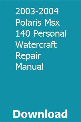 2003 2004 Polaris Msx 140 Personal Watercraft Repair Manual Repair Manuals Personal Watercraft Repair