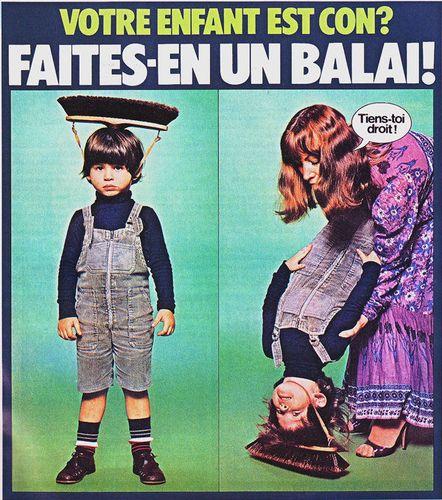 Votre enfant est con? Faite-en un balai !
