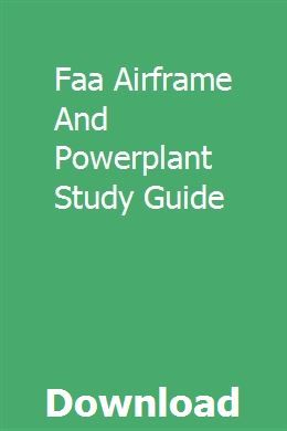 Faa Airframe And Powerplant Study Guide | ceuvolmela | Test