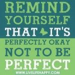 Why do we have such a drive to be perfect? This can be a great thing when we focus it towards one thing we are driving to do. There is a fine line when we become a perfectionist and take this into all areas of our life. It can cause us to have unrealistic expectations.