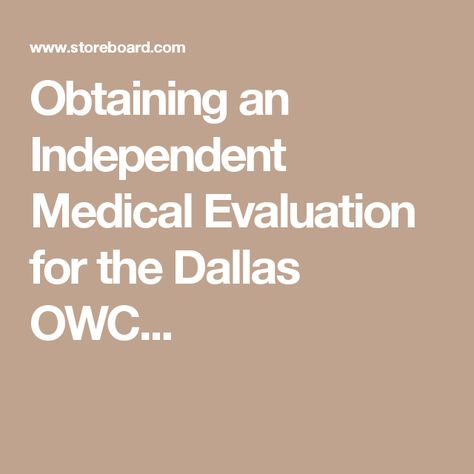 Obtaining an Independent Medical Evaluation for the Dallas OWC - medical evaluation