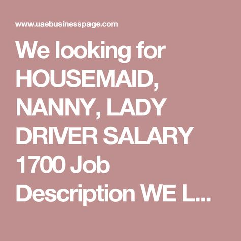 We Looking For Housemaid Nanny Lady Driver Salary  Job