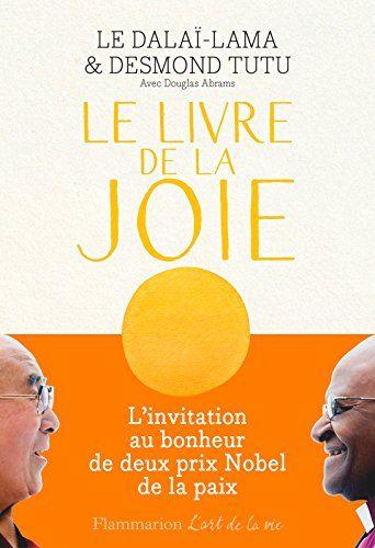 Amazon Fr Le Livre De La Joie Le Bonheur Durable Dans Un