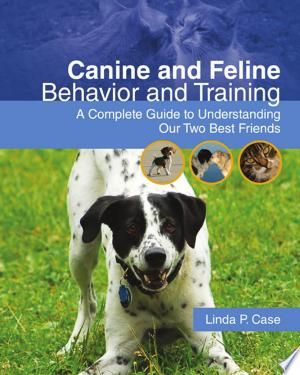 Canine And Feline Behavior And Training A Complete Guide To Understanding Our Two Best Friends Pdf Download In 2020 Two Best Friends Forever Book Feline