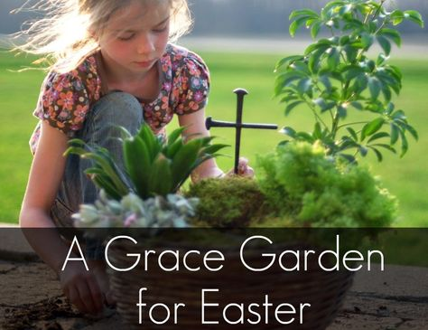 A Family Christian Activity for Easter ....... Make a Grace Garden {A Visual Parable}