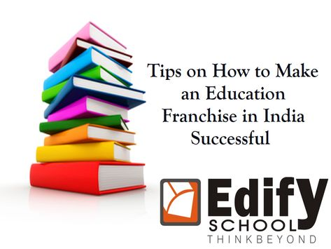 5 Tips on How to Make an Education Franchise in India Successful