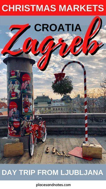 Zagreb Croatia Day Trip From Ljubljana Visit To The Christmas Markets In 2020 Christmas Market Day Trip Ljubljana