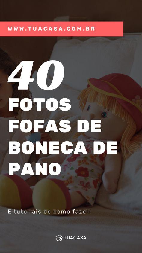 Como fazer boneca de pano: tutoriais e 40 modelos fofos para inspirar