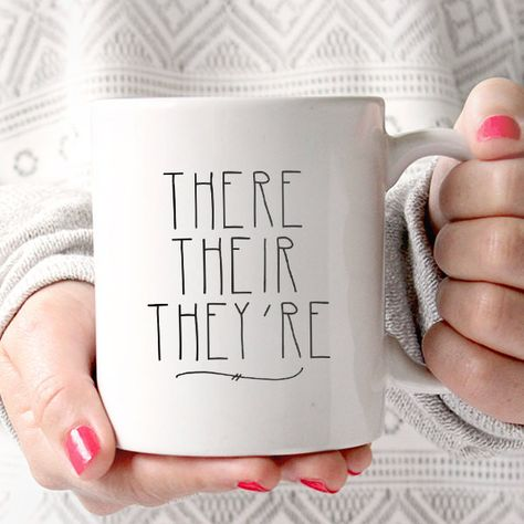 There Their They're - Funny Mug - Quote Mug - Coffee Lover - Gift Idea - Teacher Gift - Grammar