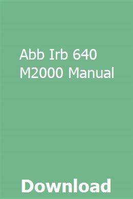 Abb Irb 640 M2000 Manual How To Be Outgoing Manual Abb Robotics