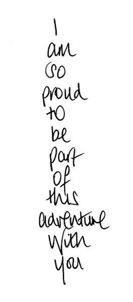 Our New Adventure Starts Now Proud Of You Quotes Be Yourself Quotes Words