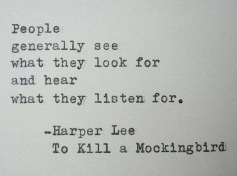 HARPER LEE...over it but If that is all you see or hear you are missing a lot of the world.