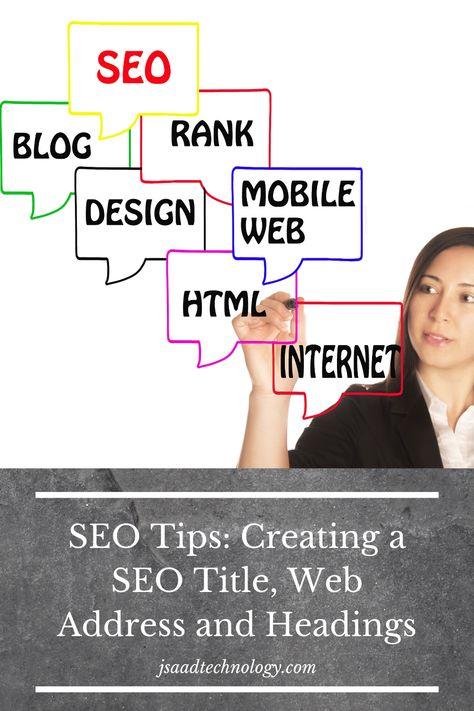 SEO Tips: Creating a SEO Title, Web Address and Headings