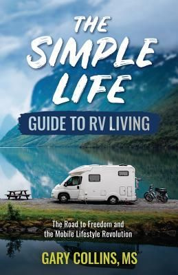 Pdf Download The Simple Life Guide To Rv Living The Road To