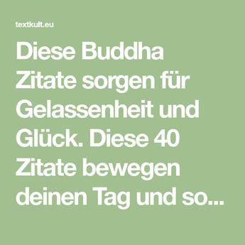 Á… 40 Buddha Zitate Die Dich Zufrieden Und Glucklich Machen Zitate Zitate Bewegen Spruche Gluck