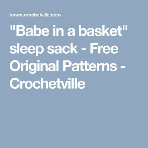 Babe In A Basket Sleep Sack Free Original Patterns Crochetville