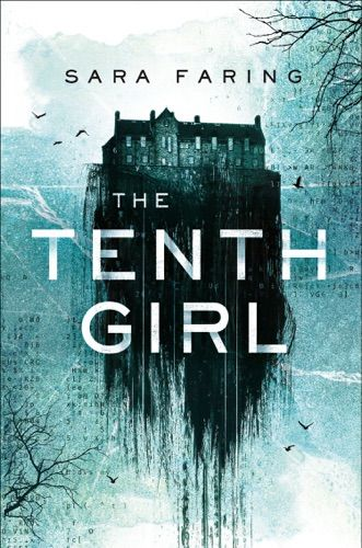 Read Download The Tenth Girl By Sara Faring For Free Pdf Epub