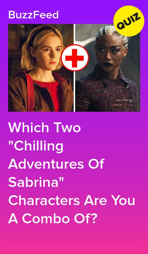 Which Two Chilling Adventures Of Sabrina Characters Are You A Combo Of?
