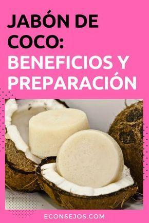 Descubra Cómo Hacer Jabón De Coco Parra Tratar Piel Sensible Y Enrojecida Jabon De Coco Jabones Hacer Jabón