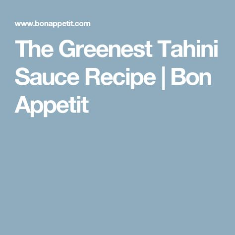 recipe: greenest tahini sauce [14]