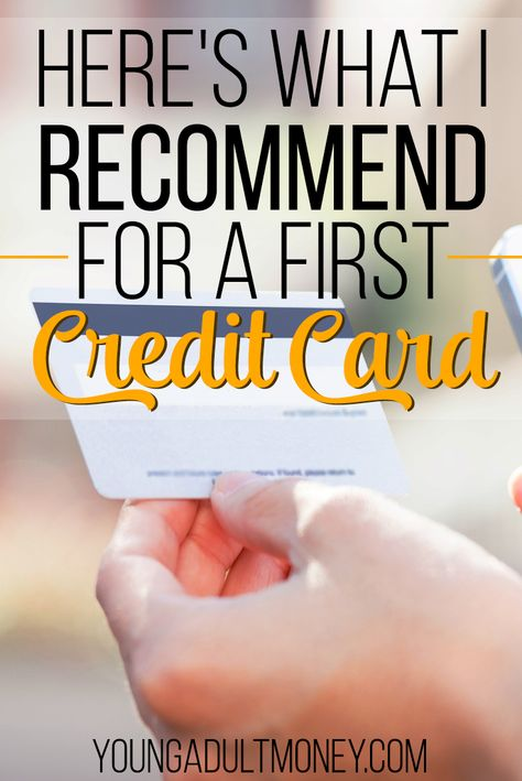 Here's What I Recommend for a First Credit Card