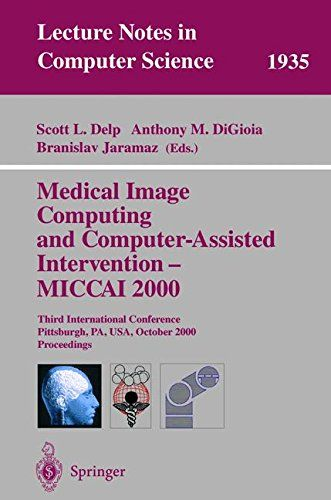 Download Pdf Medical Image Computing And Computerassisted Intervention Miccai 2000 Third International Conferen Lectures Notes Intervention Computer Science