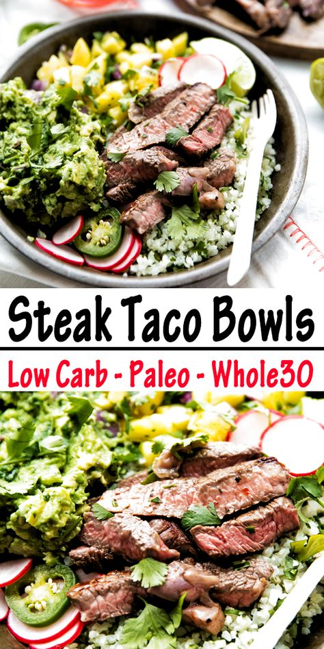 This Steak Taco Bowls are so flavorful with tender steak, sweet pineapple salsa, cilantro-lime cauliflower rice and creamy guacamole. Low-carb, Paleo and Whole30. They are a much healthier Whole30 Mexican recipe that the entire family will love it! #maindish #recipe #steaktacobowls #mexicanrecipe #lowcarb #whole30 #paleo #healthy