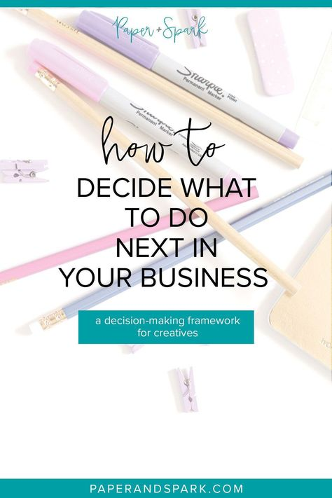 How to know what to work on next - a decision-making framework for creatives