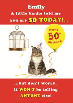 A Little Birdie Told Me Personalised Happy 50th Birthday Card Once You Ve Personalised Your Card Or Uploaded 50th Birthday Cards Happy 50th Birthday Happy 50th