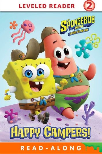 Happy Campers! (The SpongeBob Movie: Sponge on the Run) ebook by Nickelodeon Publishing - Rakuten Kobo