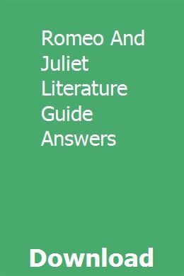 Romeo And Juliet Literature Guide Answers Literature Study Guides Nursing Study Guide Romeo And Juliet