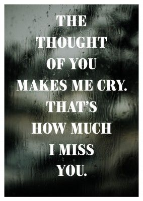 Love Quotes To Make You Cry : quotes, Thought, Makes, That's, Cards, Quotes, 🌹💌, Postcards, Online, Missing, Quotes,, Always