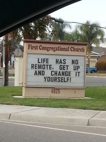 life has no remote change it yourself These funny church signs show that some churches do have a sense of humor! signs Funny Church Sign Sayings – Churches Who Have a Sense of Humor Church Sign Sayings, Funny Church Signs, Church Humor, Funny Signs, Mom Sayings, Church Quotes, Christian Humor, Christian Life, Christian Quotes