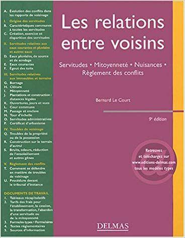 Les Relations Entre Voisins Servitudes Mitoyennete Nuisances Reglement Des Conflits Telechar Relatable Book Marketing Ebook