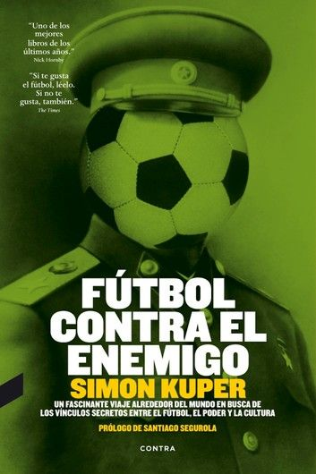 Fútbol Contra El Enemigo Ebook By Simon Kuper Rakuten Kobo Fútbol Balones De Futbol Adidas Libros
