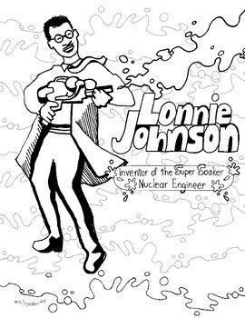 Lonnie Johnson Inventor Of The Super Soaker Nuclear Engineer Copying Permitted For Classroom Use Only Coloring Pages Johnson Black History Month