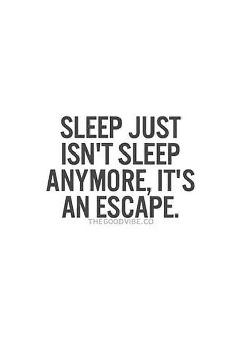 """""""Sleep just isn't sleep anymore, it's an escape."""" — Unknown  #quotes #depression #despressionquotes #mentalhealth"""