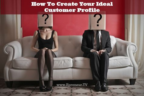 How To Create Your Ideal Customer Profile wwwEpreneurTV - customer profile