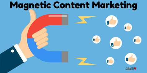 3 Ways To Attract More Leads With Magnetic Content Marketing