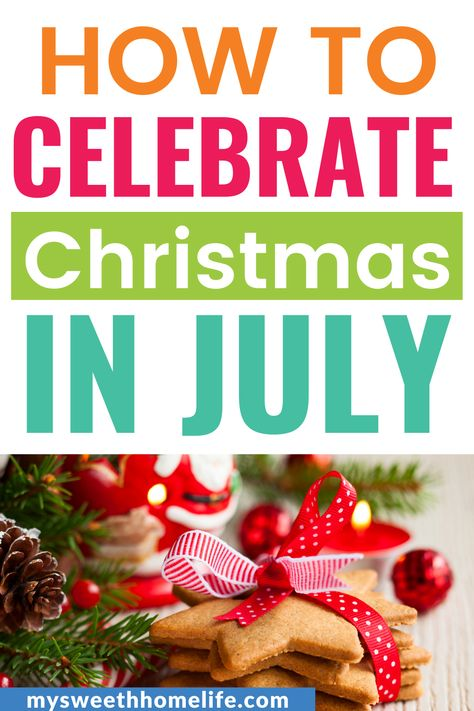 Christmas doesn't have to be celebrated only once a year. These Christmas in July ideas can help you have a mini-celebration to mark the halfway point. Try these Christmas in July activities, Christmas in July decoration ideas and Christmas in July outfits #christmasinjuly #christmasinjulyideas