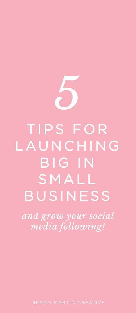 5 Tips for Launching Big in Small Business on Megan Martin Creative! Launch strategy, new business, how to grow your business, instagram, social media strategy, creative entrepreneur