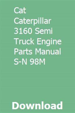 Cat Caterpillar 3160 Semi Truck Engine Parts Manual S N 98m Truck Engine Motor Grader Books