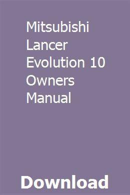 Mitsubishi Lancer Evolution 10 Owners Manual Mitsubishi Lancer Evolution Mitsubishi Lancer Evolution 10