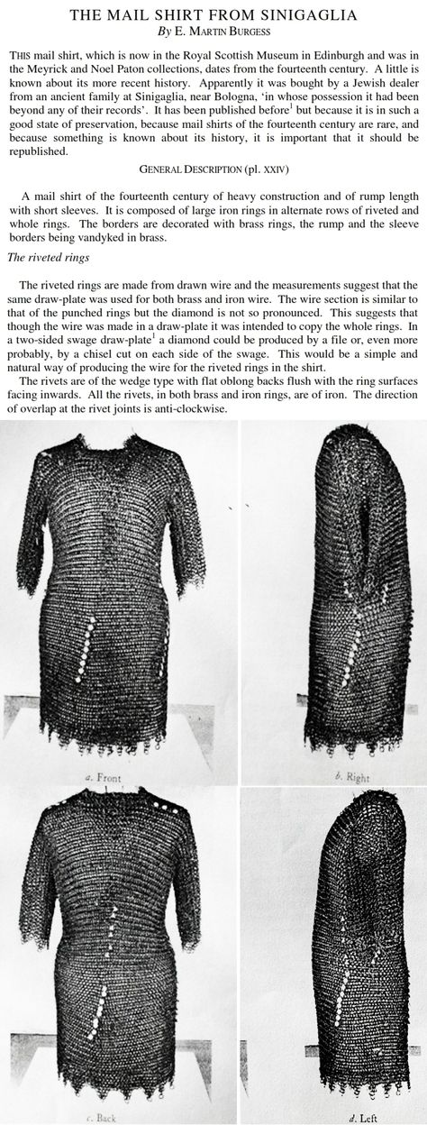 The Mail Shirt from Sinigaglia – E. Martin Burgess. A 14th century riveted European riveted mail shirt, made with a rare combination of alternating solid and wedge riveted links. http://www.erikds.com/pdf/tmrs_pdf_3.pdf