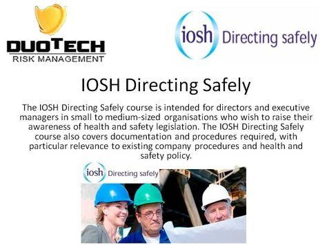 IOSH Directing Safely provides an overview of the business case - health and safety policy