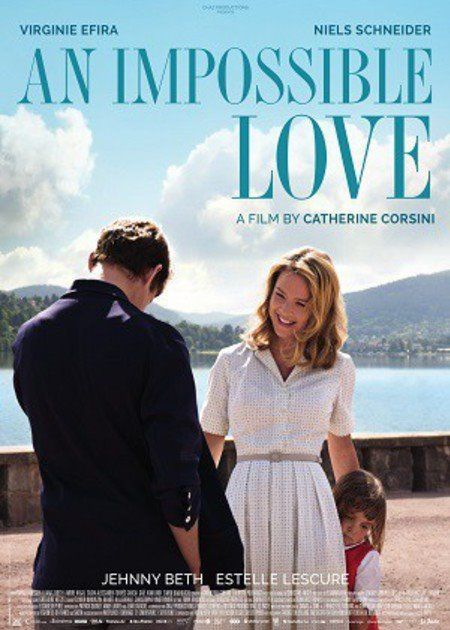An Impossible Love A Superior Yet Highly Successful Melodrama From Catherine Corsini Streaming Movies Movies Online Full Movies