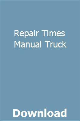 Repair Times Manual Truck Owners Manuals Manual User Manual