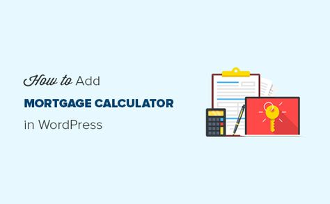 How To Add A Mortgage Calculator In Wordpress Step By Step Mortgage Amortization Mortgage Calculator Amortization Schedule