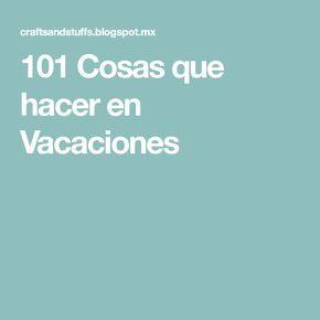 101 Cosas Que Hacer En Vacaciones Cosas Que Hacer Vacaciones Proyectos Para Adolescentes